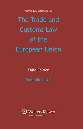 The Trade and Customs Law of the European Union, 3rd Edition