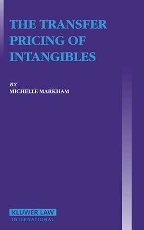 The Transfer Pricing of Intangibles by Michelle Markham