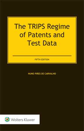 The TRIPS Regime of Patents and Test Data, 5th Edition by DE CARVALHO
