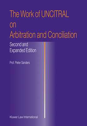 The Work of UNCITRAL on Arbitration and Conciliation by Pieter Sanders