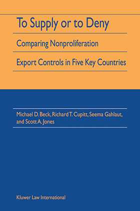 To Supply Or To Deny: Comparing Nonproliferation Export Controls in Five Key Countries