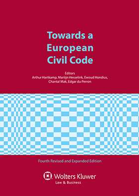 Towards a European Civil Code. 4th revised and expanded edition