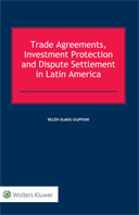 Trade Agreements, Investment Protection and Dispute Settlement in Latin America by GIUPPONI