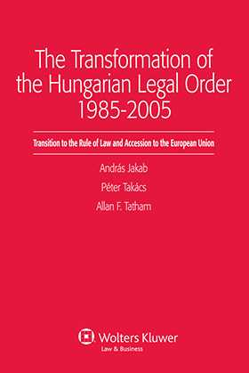 The Transformation of the Hungarian Legal Order 1985-2005 by