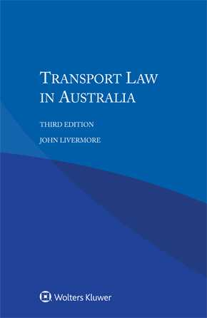 Transport Law in Australia, Third edition by LIVERMORE