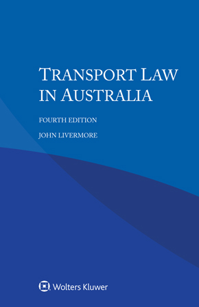 Transport Law in Australia, Fourth edition by LIVERMORE