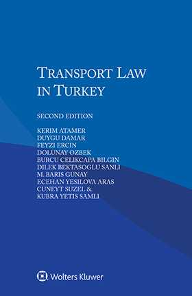 Transport Law in Turkey, 2nd edition
