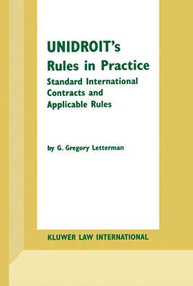 UNIDROIT's Rules in Practice: Standard International Contracts and Applicable Rules