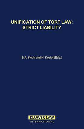 Unification of Tort Law: Strict Liability by Bernhard A. Koch