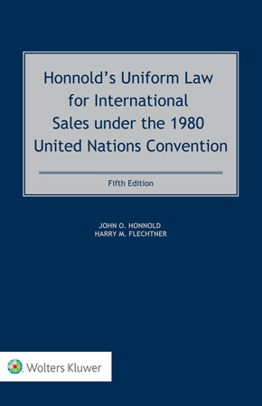 Honnold's Uniform Law for International Sales under the 1980 United Nations Convention, Fifth Edition by FLECHTNER