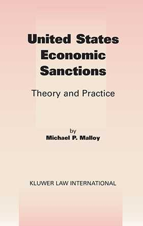United States Economic Sanctions: Theory and Practice