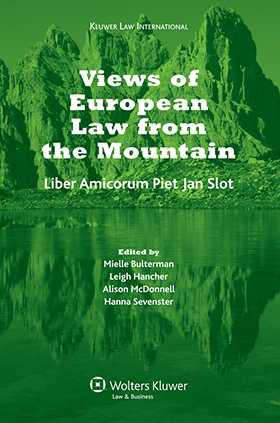 Views of European Law from the Mountain: Liber Amicorum for Piet Jan Slot by