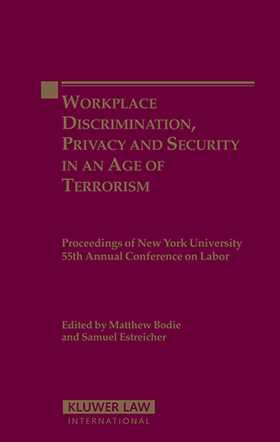 Workplace Discrimination Privacy and Security in an age of Terrorism: Proceedings of the New York University 55th Annual Conference on Labor by