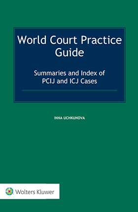 World Court Practice Guide. Summaries and Index of PCIJ and ICJ Cases