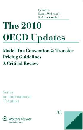The 2010 OECD Updates: Model Tax Convention and Transfer Pricing Guidelines - A Critical Review