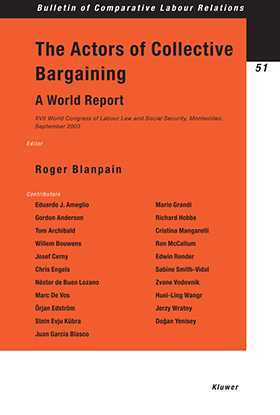 The Actors of Collective Bargaining, A World Report. XVII World Congress of Labour Law and Social Security, Montevideo, September 2003 by