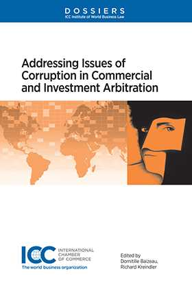Addressing Issues of Corruption in Commercial and Investment Arbitration by
