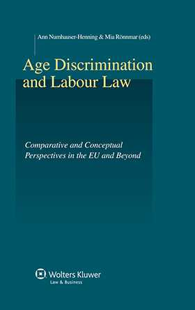 Age Discrimination and Labour Law. Comparative and Conceptual Perspectives in the EU and Beyond by