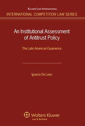 An Institutional Assessment of Antitrust Policy: The Latin American Experience by I De Leon
