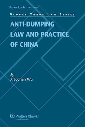 Anti-dumping Law and Practice of China by Xiaochen Wu