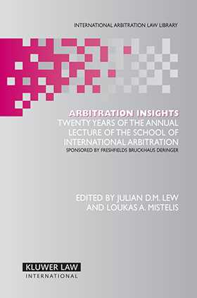 Arbitration Insights: 20 Years of the Annual Lecture of the School of Int'l Arbitration - Freshfield Bruckhaus Deringer