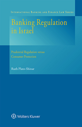 Banking Regulation in Israel. Prudential Regulation versus Consumer Protection