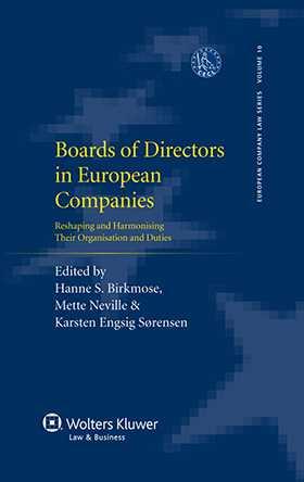 Boards of Directors in European Companies. Reshaping and Harmonising their Organisation and Duties by Karsten Sorensen, Hanne Birkmose, Mette Neville