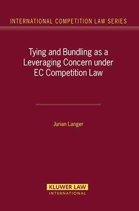 Tying and Bundling as a Leveraging Concern under EC Competition Law by Jurian Langer