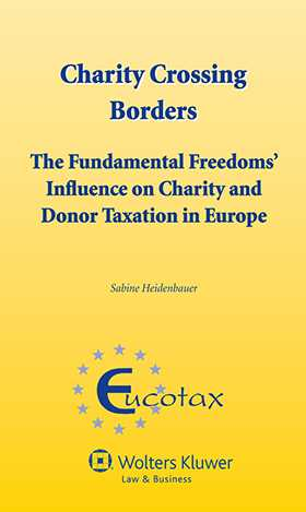 Charity Crossing Borders. The Fundamental Freedoms' Influence on Charity and Donor Taxation in Europe