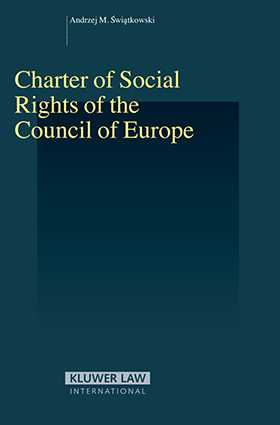 Charter of Social Rights of the Council of Europe by Andrzej Marian Swiatkowski