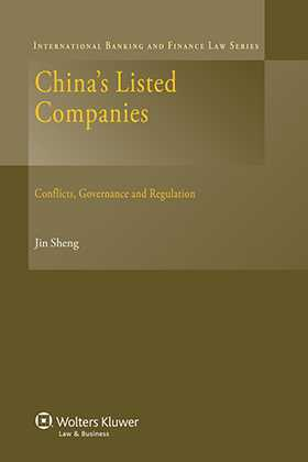 China's Listed Companies. Conflicts, Governance and Regulation by Jin Sheng