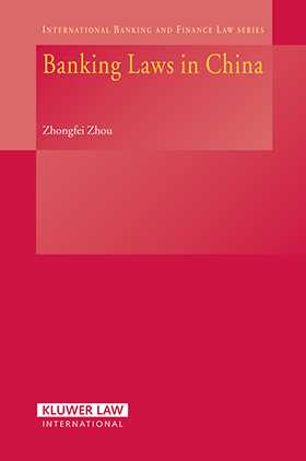 Banking Laws in China by Zhongfei Zhou