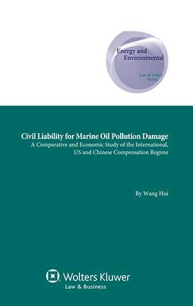 Civil Liability for Marine Oil Pollution Damage: A Comparative and  Economic Study of The International, US and Chinese Compens