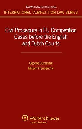 Civil Procedure in EU Competition Cases Before the English and Dutch Courts by George Cumming, Mirjam Freudenthal