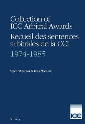 Collection of ICC Arbitral Awards 1974-1985 / Recueil des Sentences Arbitrales de la CCI 1974-1985