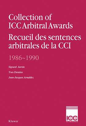 Collection of ICC Arbitral Awards 1986-1990 /  Recueil des Sentences Arbitrales de la CCI 1986-1990