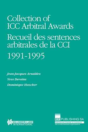Collection of ICC Arbitral Awards 1991-1995 /  Recueil des Sentences Arbitrales de la CCI 1991-1995