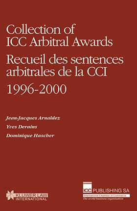 Collection of ICC Arbitral Awards 1996-2000 /  Recueil des Sentences Arbitrales de la CCI 1996-2000
