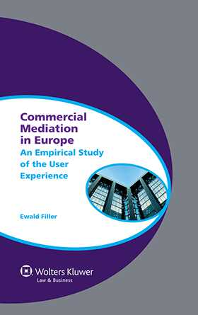 Commercial Mediation in Europe. An Empirical Study of the User Experience