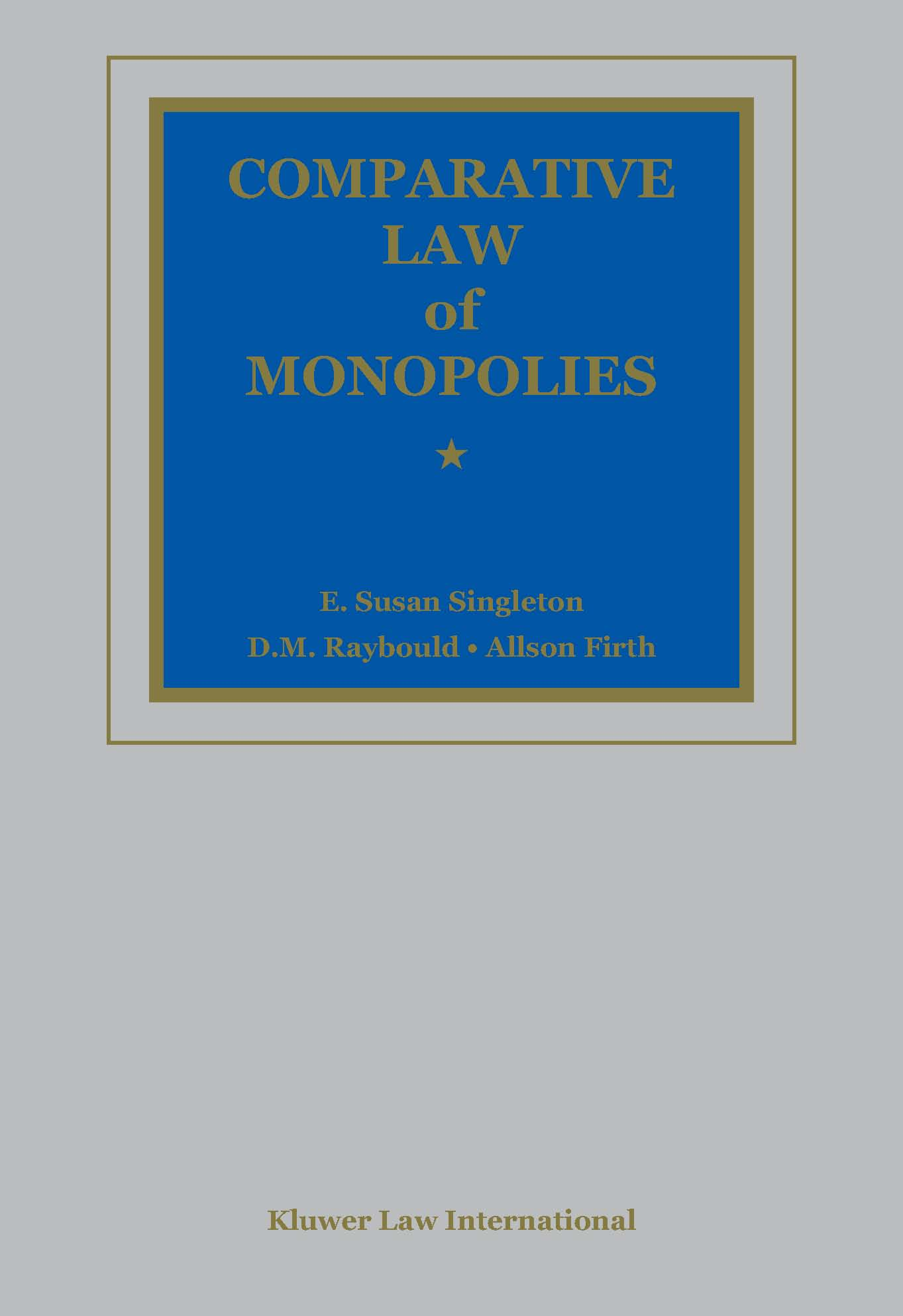 Comparative Law of Monopolies: Basic Work and Supplements, Volumes 1-3