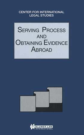 Comparative Law Yearbook of International Business: Serving Process and Obtaining Evidence Abroad