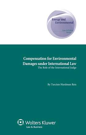 Compensation for Environmental Damages under International Law: the Role of the International Judge