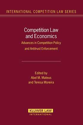 Competition Law and Economics: Advances in Competition Policy and Antitrust Enforcement by Abel M. Mateus, Teresa Moreira