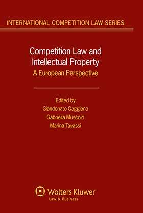 Competition Law and Intellectual Property. The European Perspective
