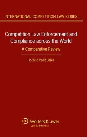 Competition Law Enforcement and Compliance across the World. A Comparative Review