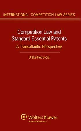 Competition Law and Standard Essential Patents. A Transatlantic Perspective