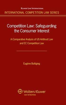 Competition Law: Safeguarding the Consumer Interest by Eugène Buttigieg