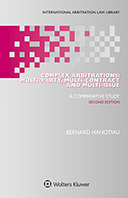 Complex Arbitrations: Multi-party, Multi-contract & Multi-issue, Second Edition by HANOTIAU