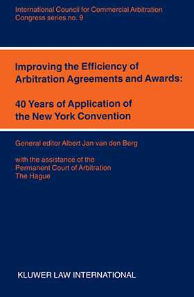 Improving the Efficiency of Arbitration and Awards: 40 Years of Application of the New York Convention