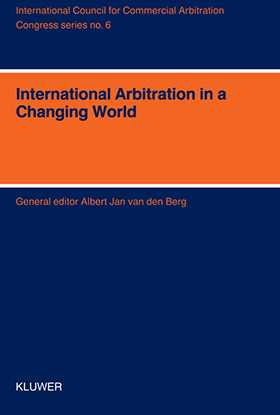 International Arbitration in a Changing World - XIth International Arbitration Conference, Bahrain, 1993